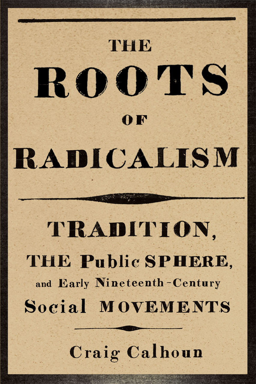 The Roots of Radicalism, a 2012 book by Craig Calhoun.